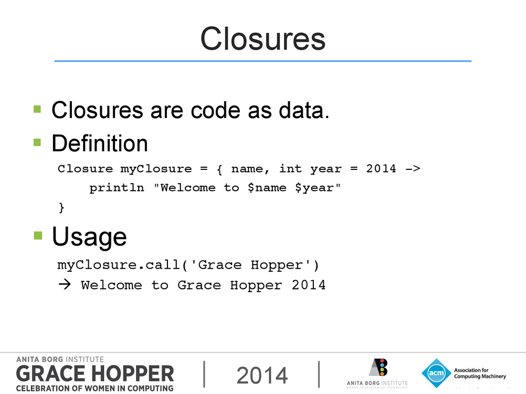 2014 Closures § Closures are code as data. §...