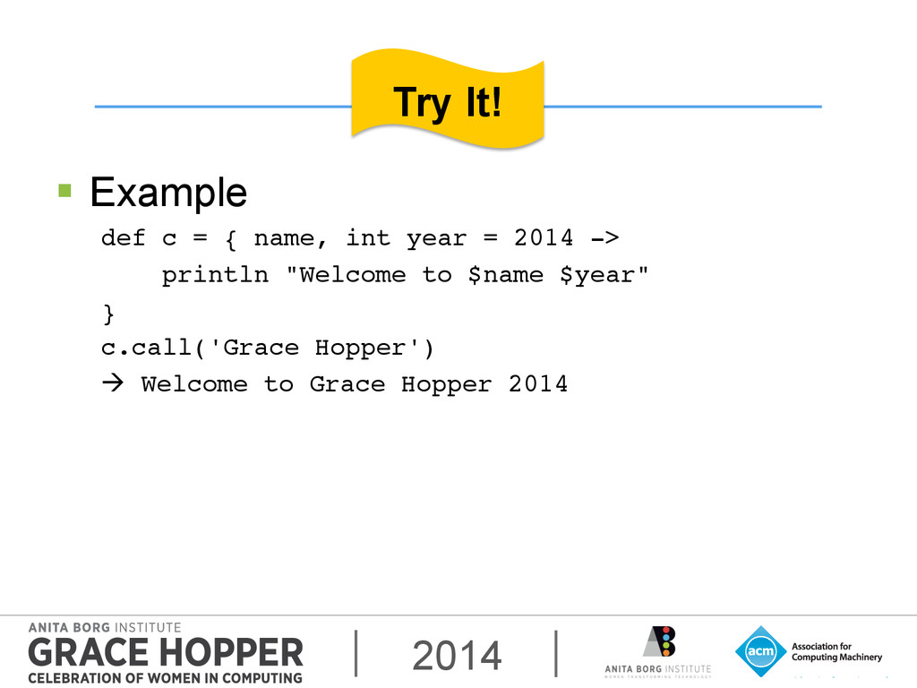 2014 § Example def c = { name, int year = 201...