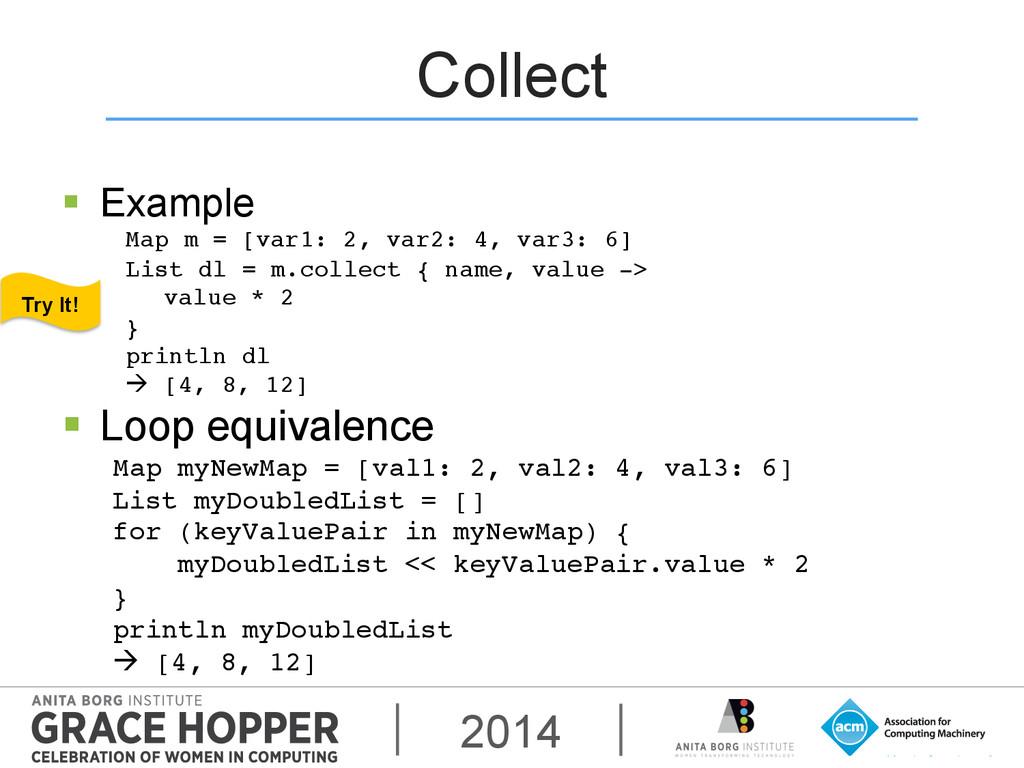 2014 Collect § Example! Map m = [var1: 2, var...
