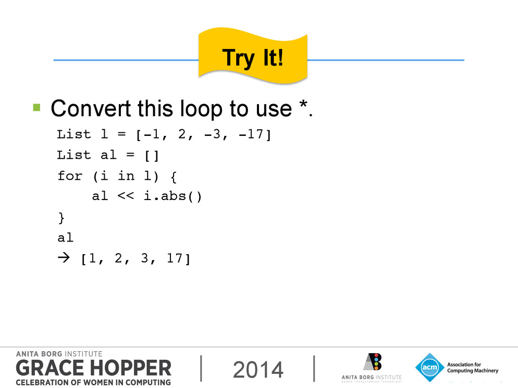 2014 § Convert this loop to use *. List l = [...