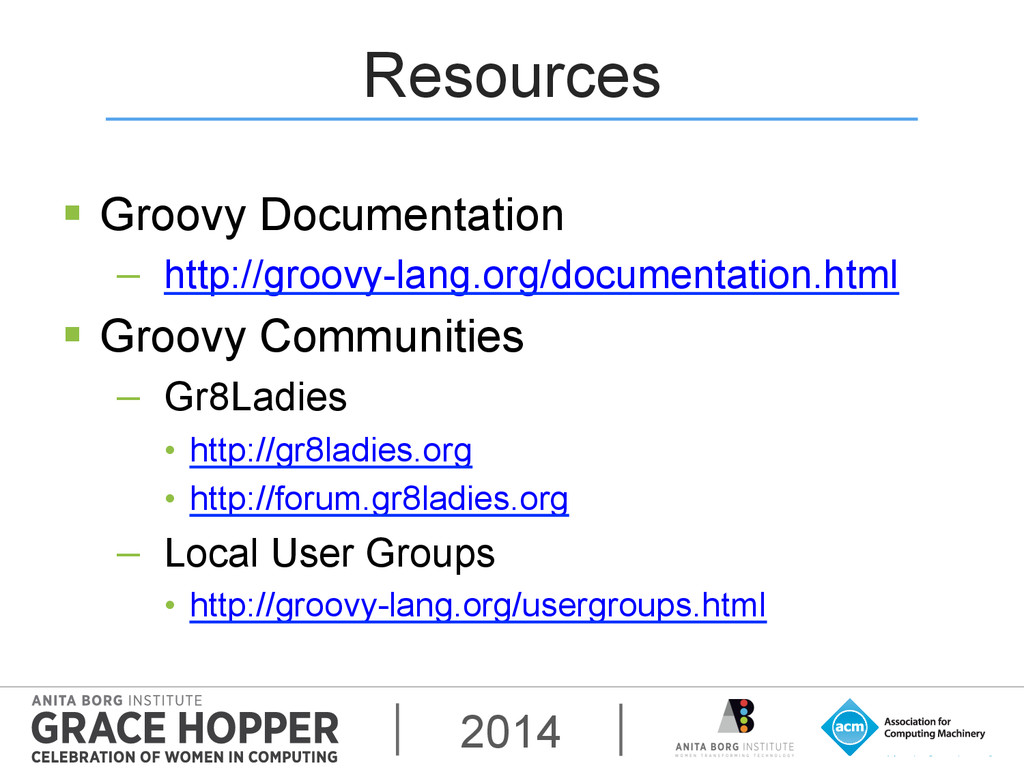 2014 Resources § Groovy Documentation − http...
