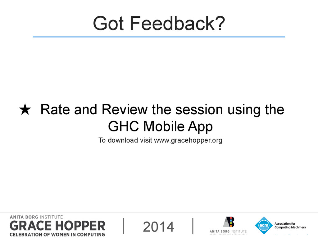 2014 Got Feedback? Rate and Review the session ...