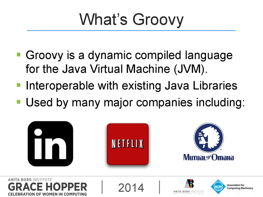 2014 What's Groovy § Groovy is a dynamic comp...