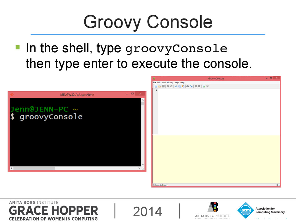 2014 Groovy Console § In the shell, type groo...