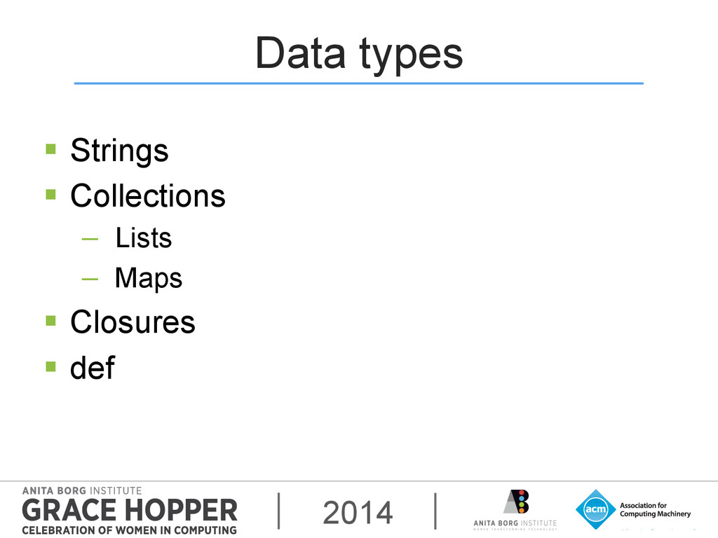 2014 Data types § Strings § Collections − ...