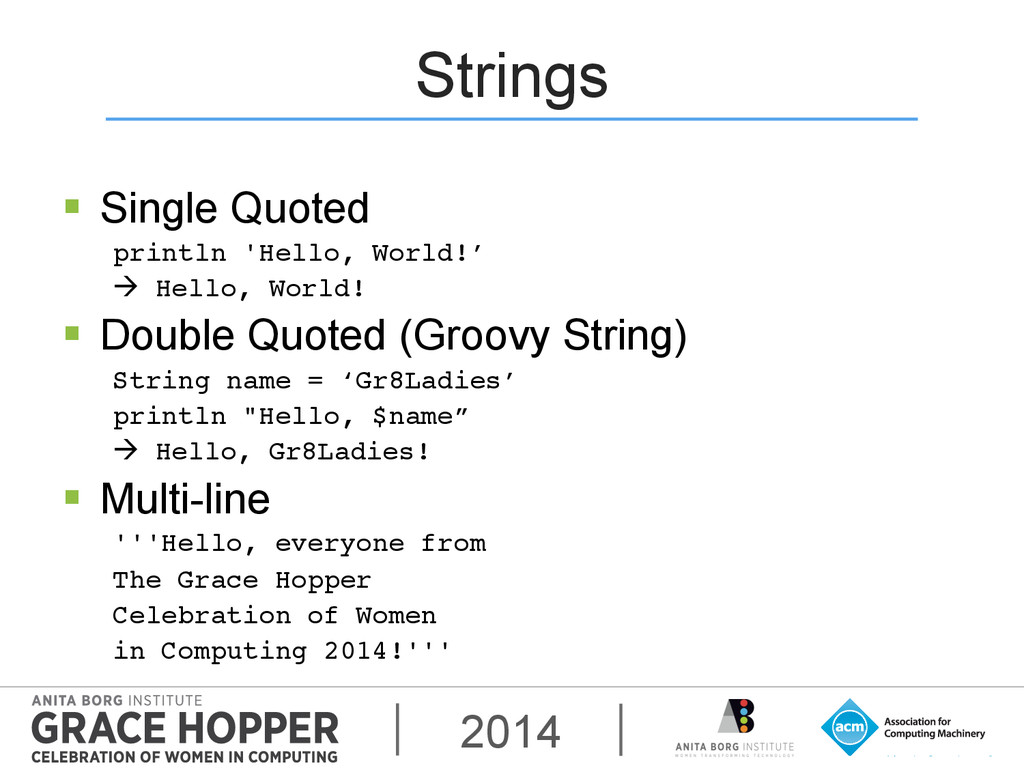 2014 Strings § Single Quoted println 'Hello, ...