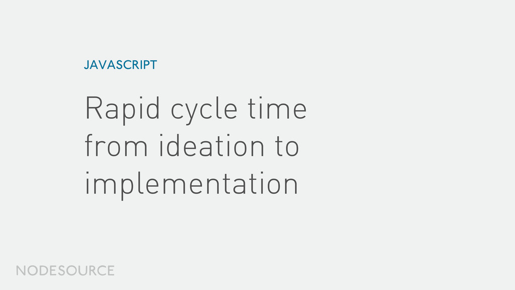 Rapid cycle time from ideation to implementati...