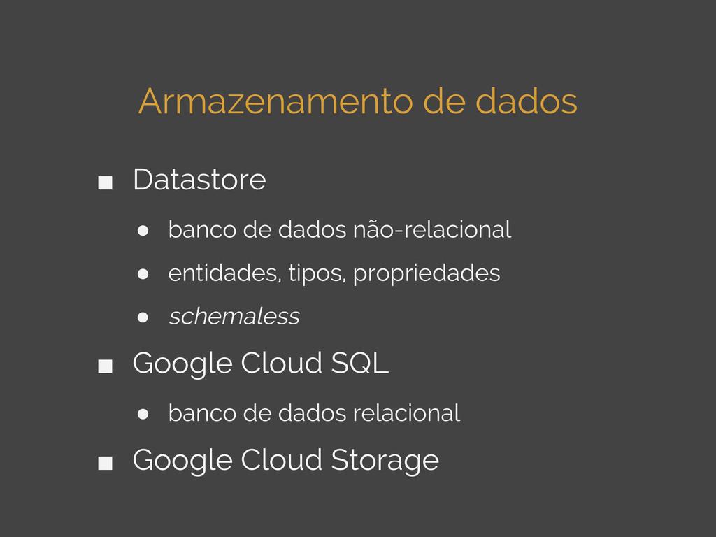 Armazenamento de dados ■ Datastore ● banco de d...