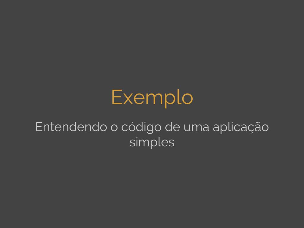Exemplo Entendendo o código de uma aplicação si...