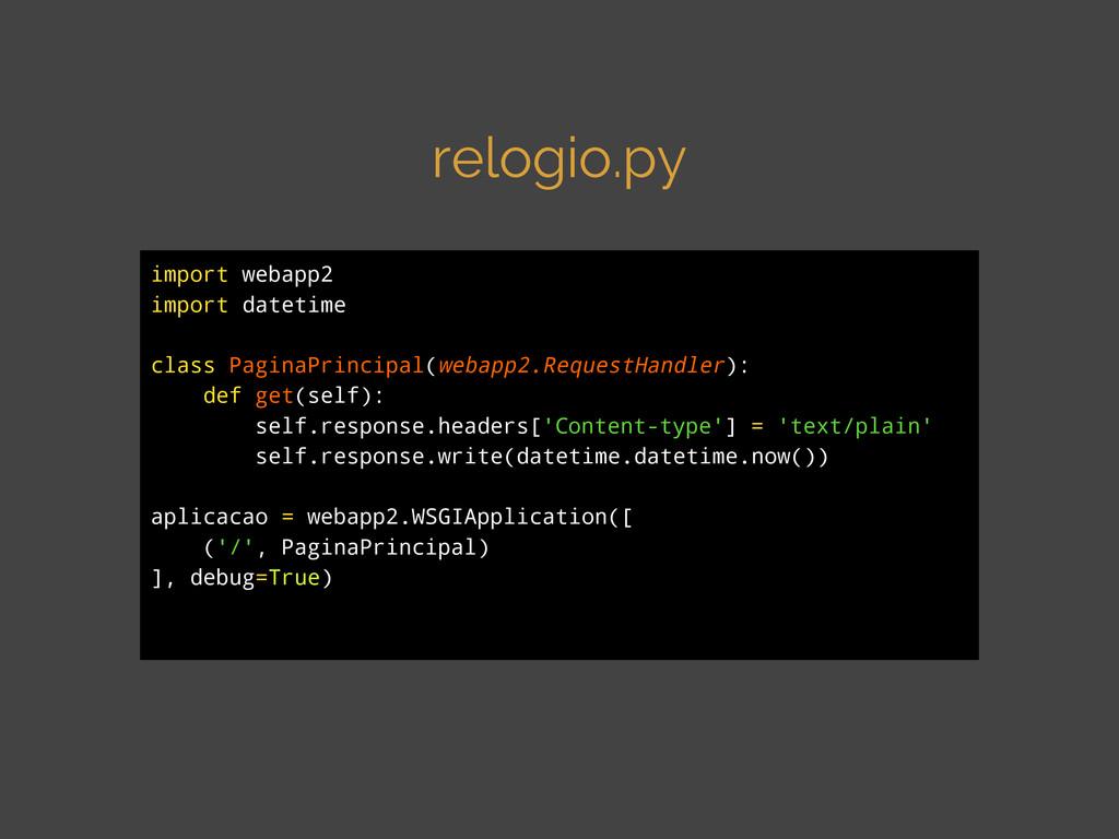 relogio.py import webapp2 import datetime class...