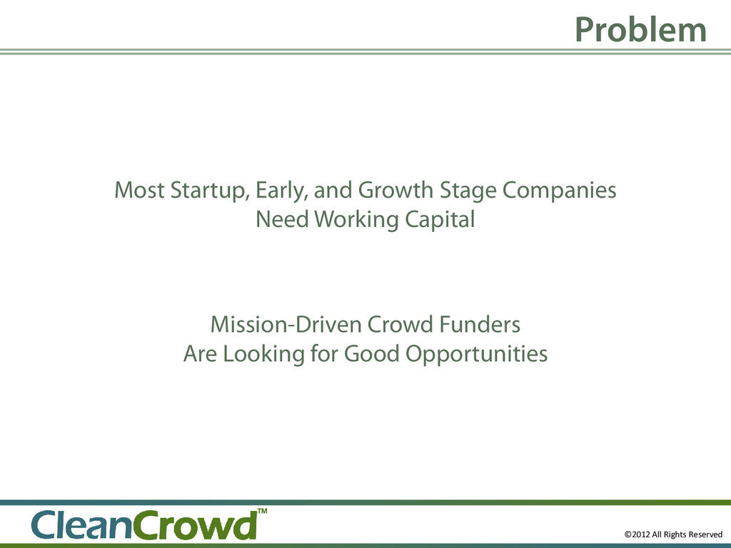 Most Startup, Early, and Growth Stage Companies...