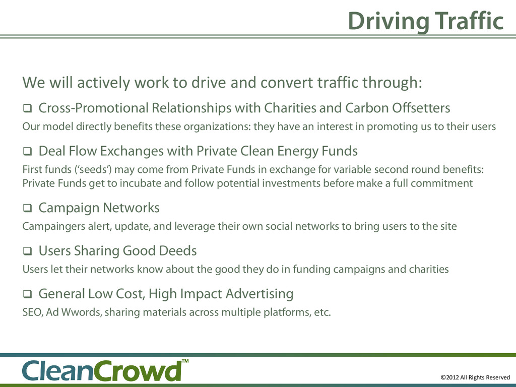 Driving Traffic We will actively work to drive ...