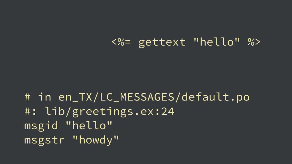 # in en_TX/LC_MESSAGES/default.po #: lib/greeti...