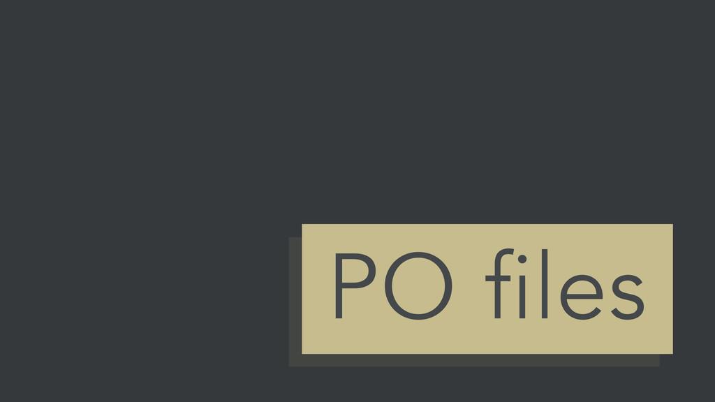 PO files