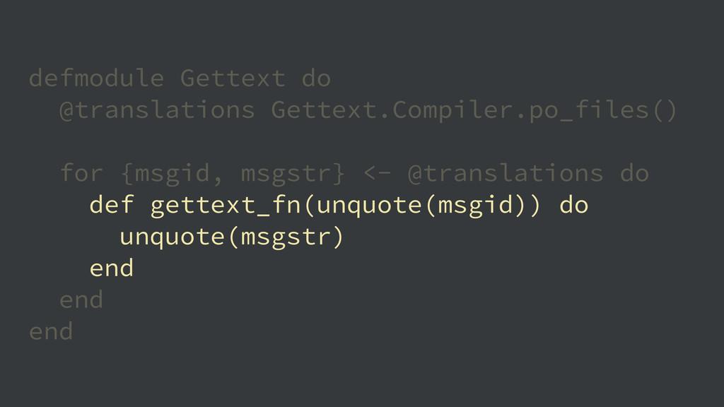 defmodule Gettext do @translations Gettext.Comp...