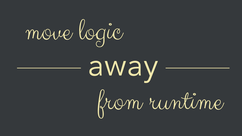 move logic away from runtime