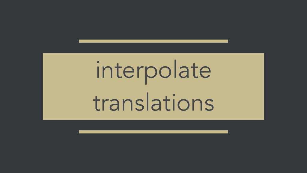 interpolate translations
