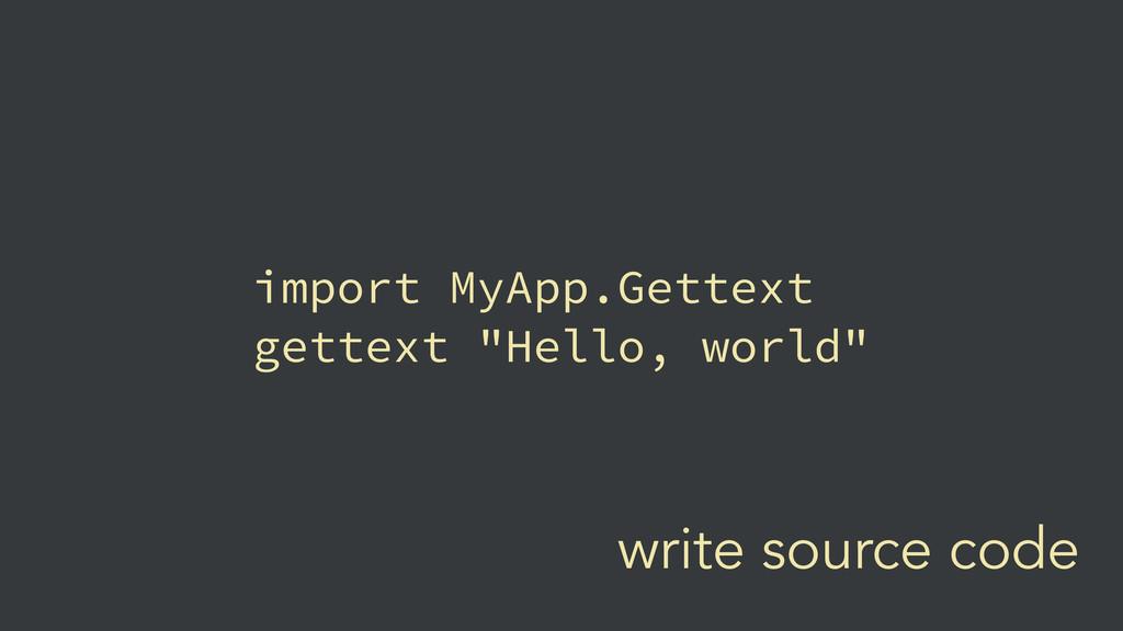write source code import MyApp.Gettext gettext ...