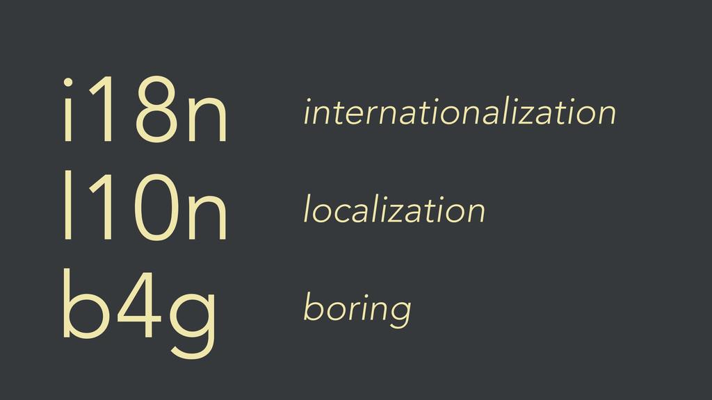 i18n b4g l10n internationalization localization...