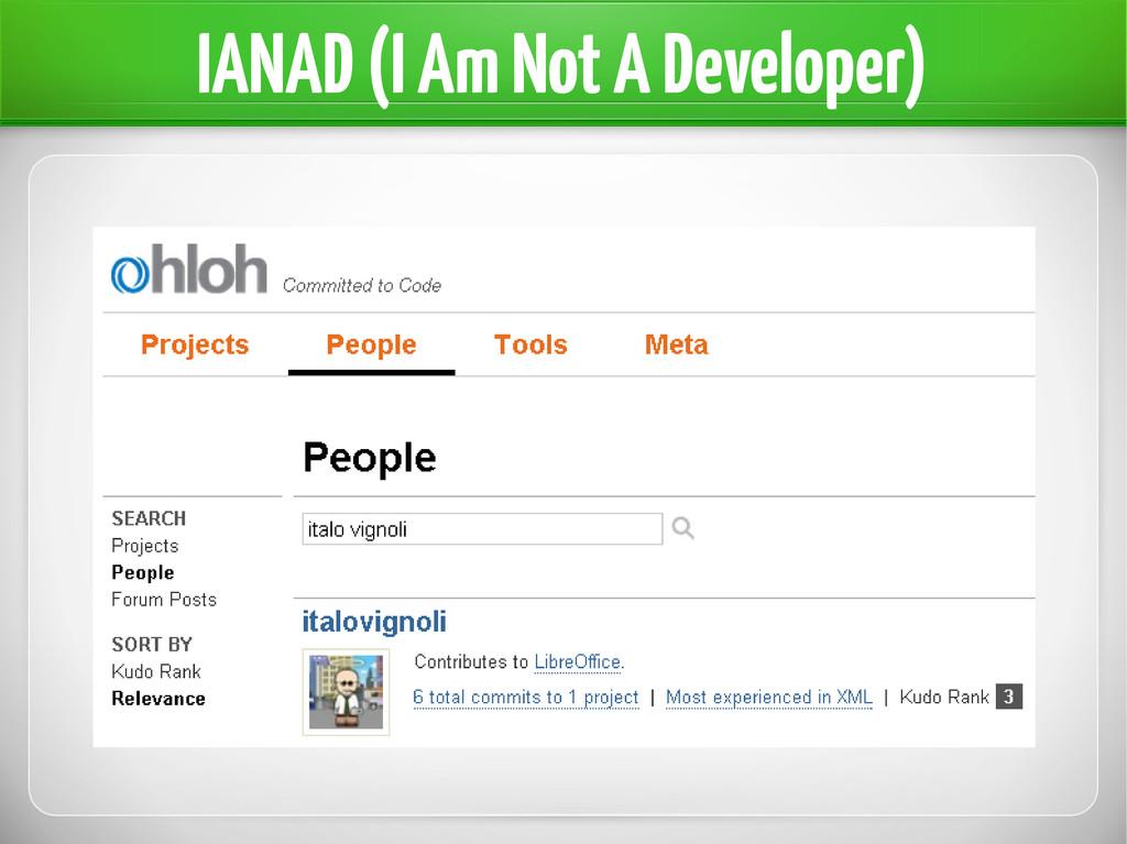 IANAD (I Am Not A Developer)
