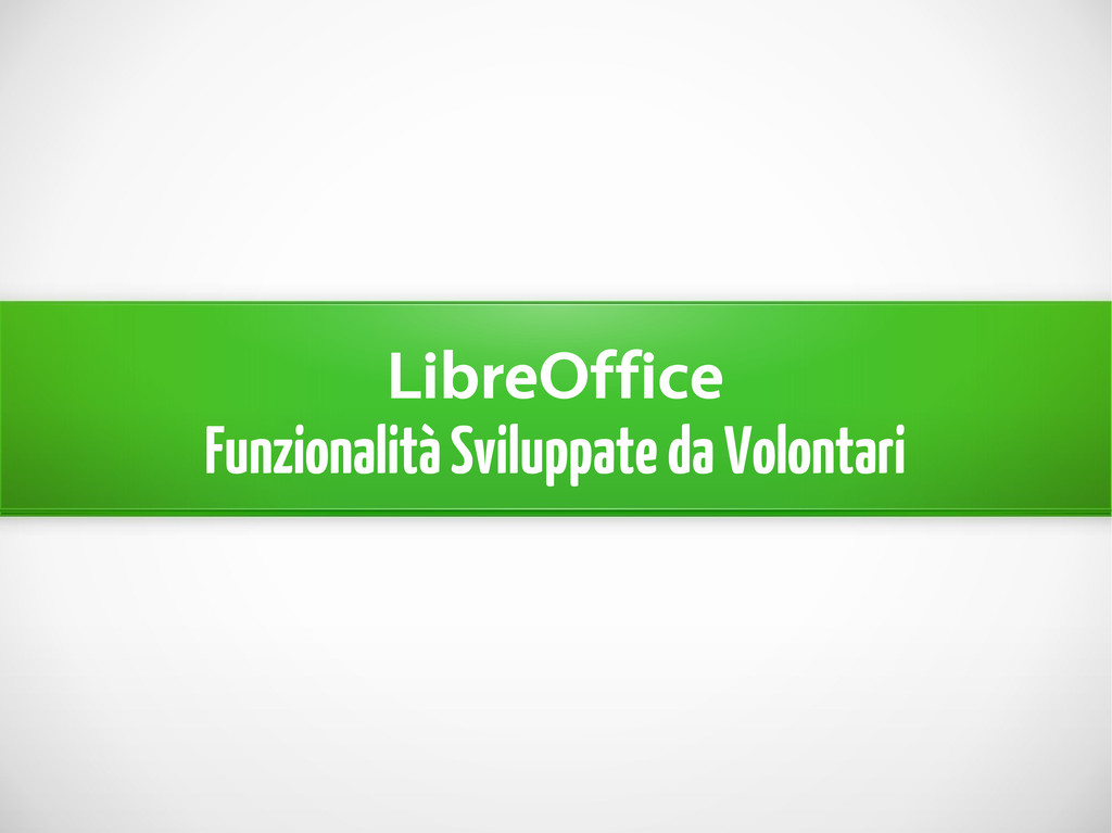 LibreOffice Funzionalità Sviluppate da Volontari