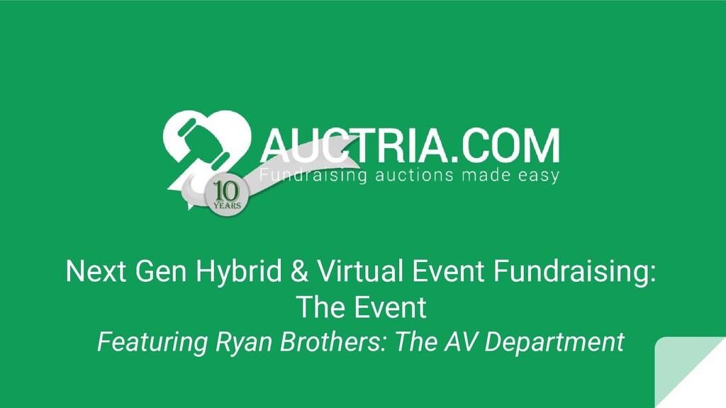 Next Gen Hybrid & Virtual Event Fundraising: Th...