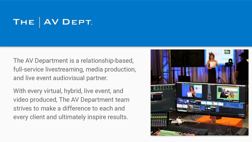 The AV Department is a relationship-based, full...