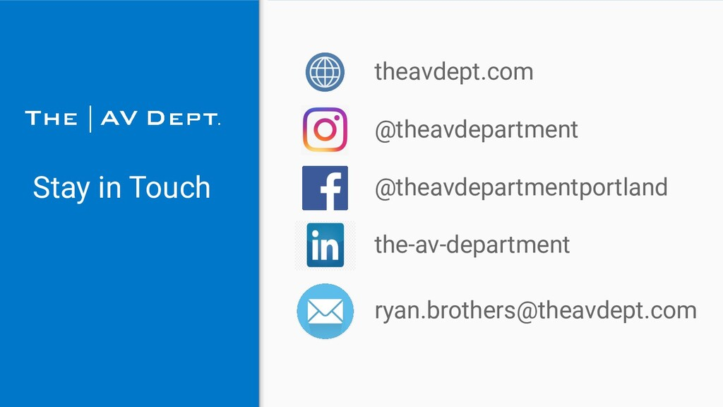 Stay in Touch ryan.brothers@theavdept.com @thea...