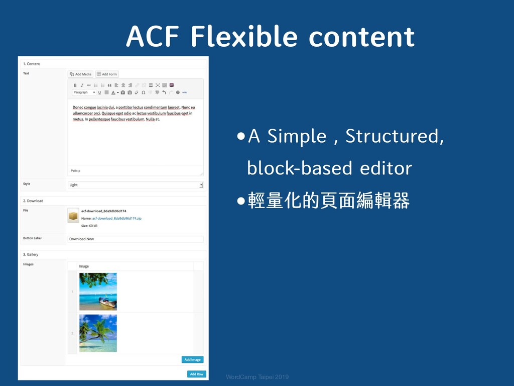 ACF Flexible content •A Simple , Structured, 
