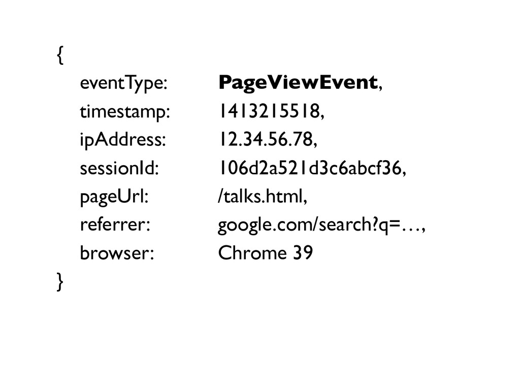 {   eventType:     PageViewEvent,  ...