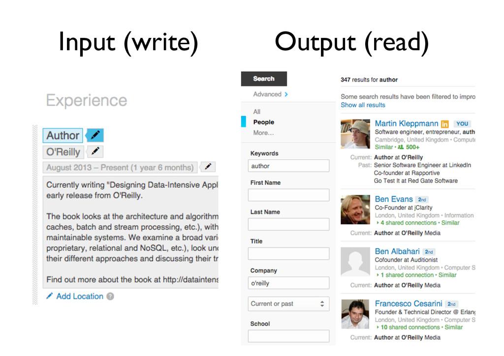 Input (write)  Output (read)