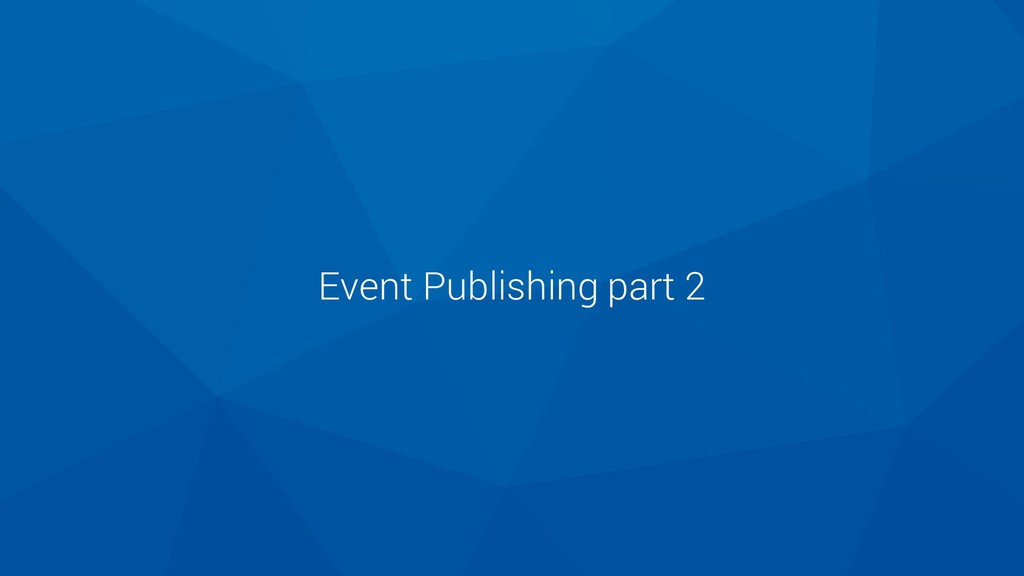 Event Publishing part 2