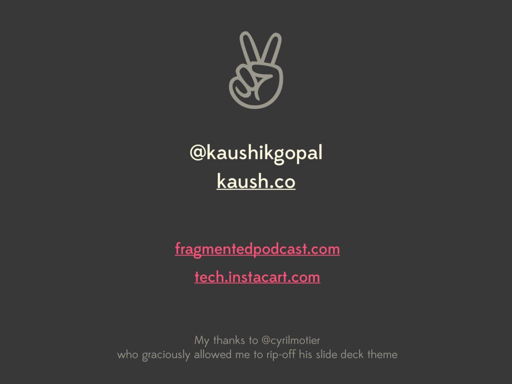 ✌ fragmentedpodcast.com tech.instacart.com @kau...
