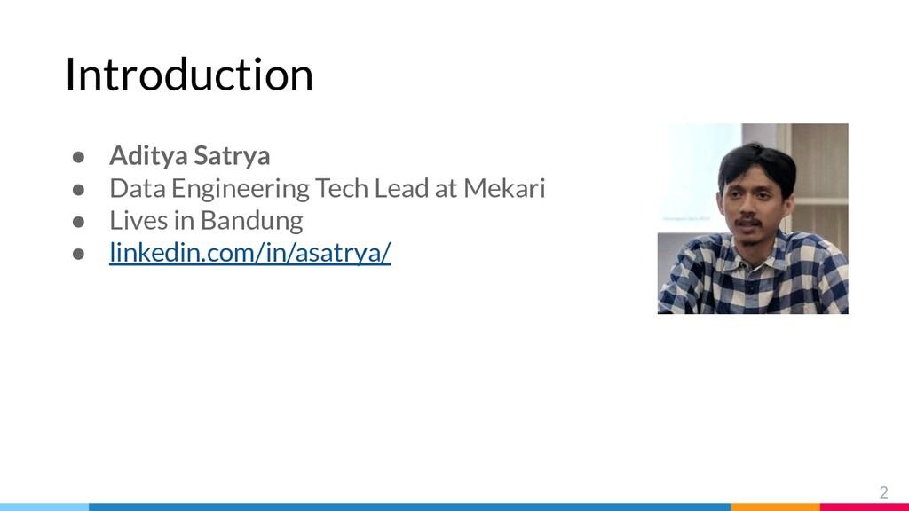 Introduction 2 ● Aditya Satrya ● Data Engineeri...