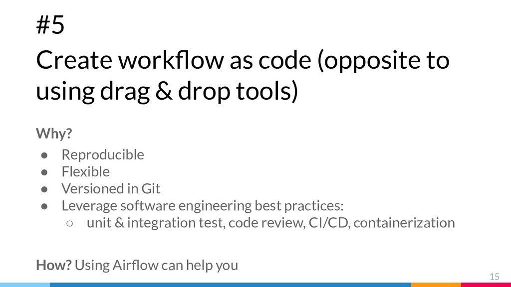 #5 Create workflow as code (opposite to using dr...