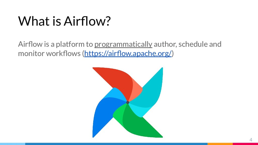 What is Airflow? 4 Airflow is a platform to progr...