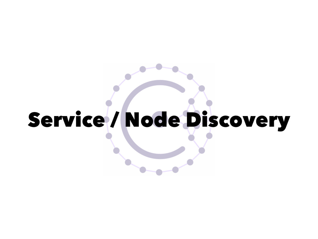 Service / Node Discovery