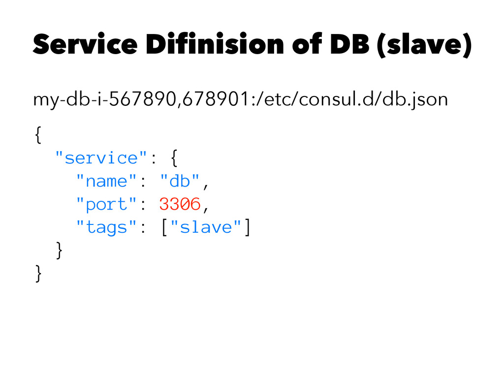Service Difinision of DB (slave) my-db-i-567890...