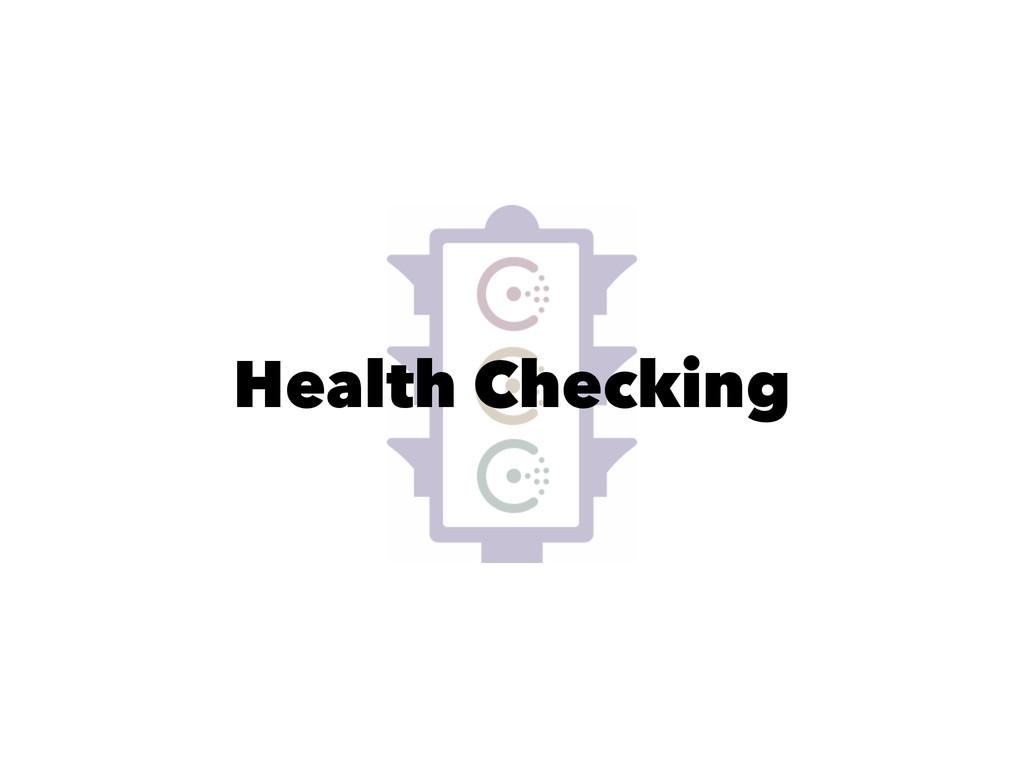 Health Checking