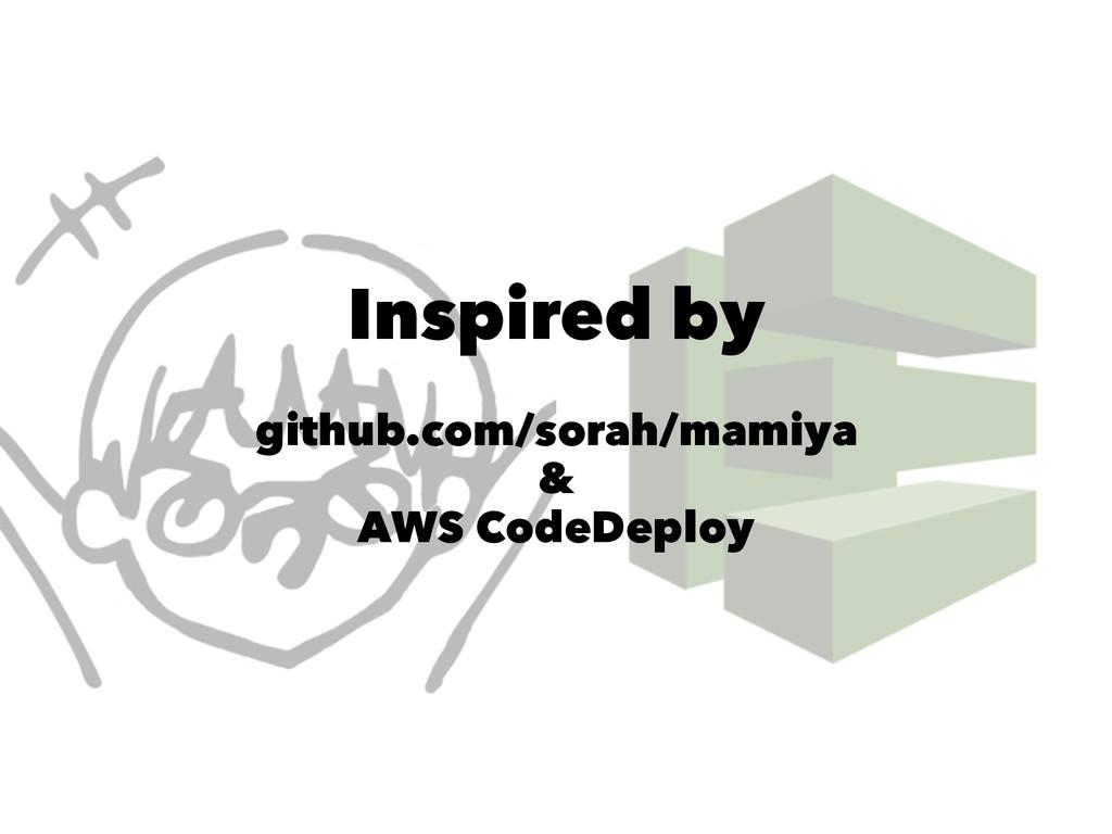 Inspired by github.com/sorah/mamiya & AWS CodeD...