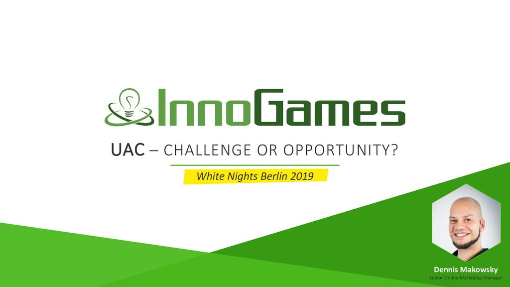 UAC – CHALLENGE OR OPPORTUNITY? White Nights Be...