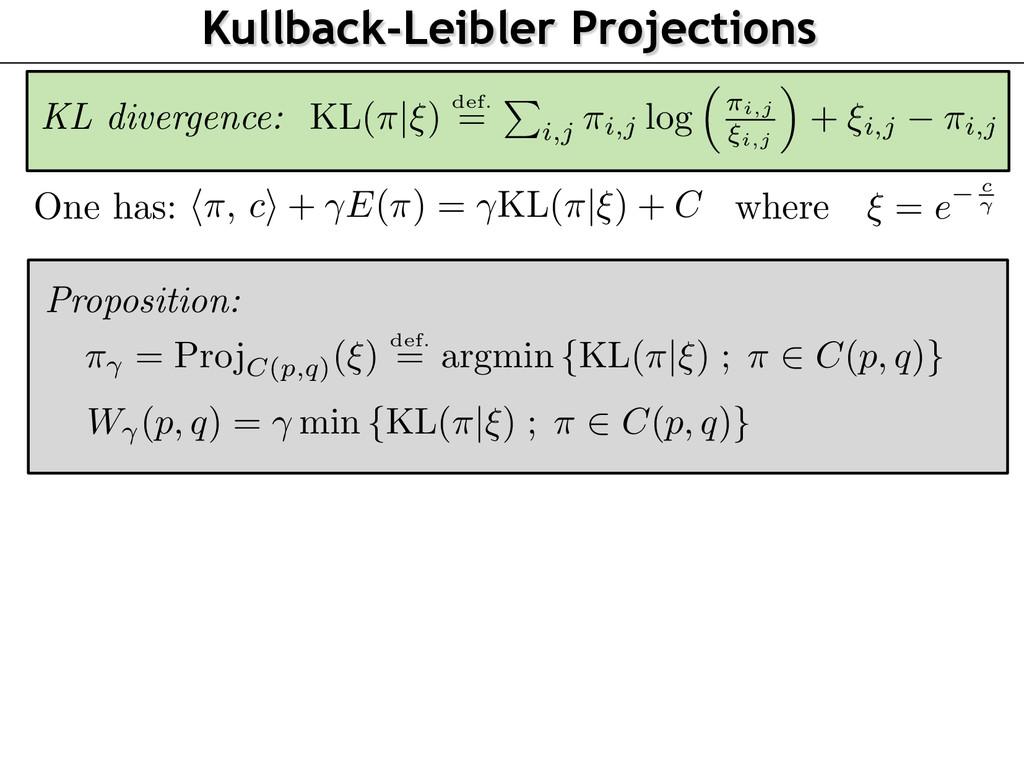 Kullback-Leibler Projections W (p, q) = min {KL...