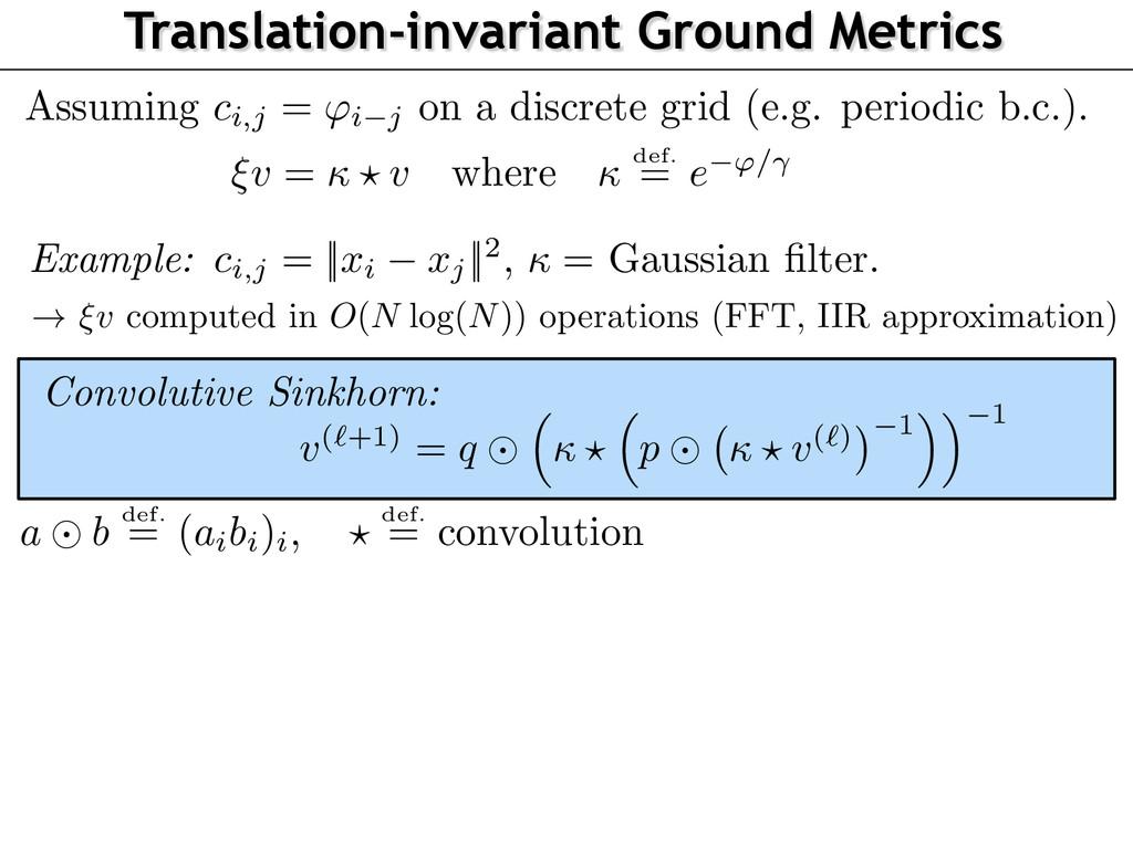 Translation-invariant Ground Metrics Assuming c...