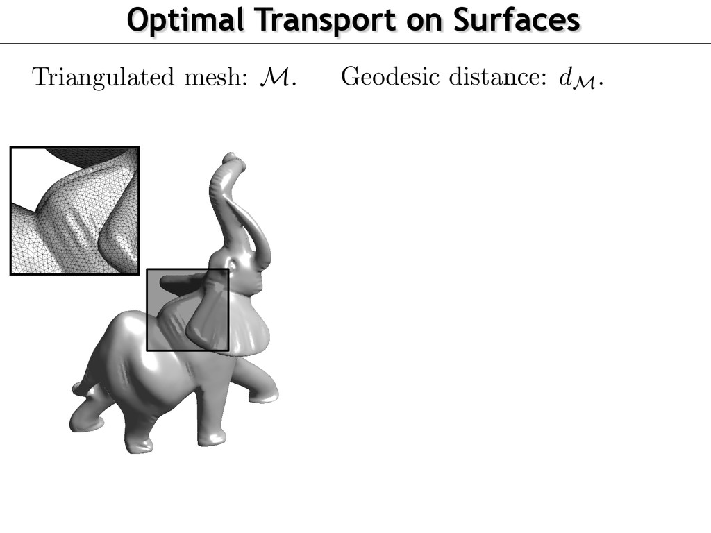 Optimal Transport on Surfaces Triangulated mesh...