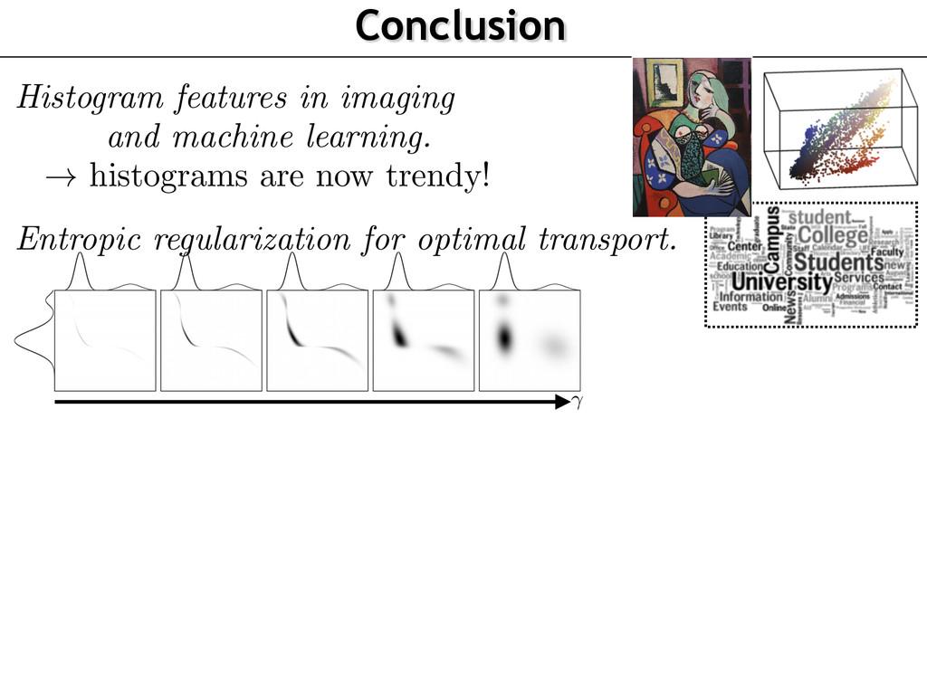 Conclusion EMD Entropy Discrete analog: Cuturi,...