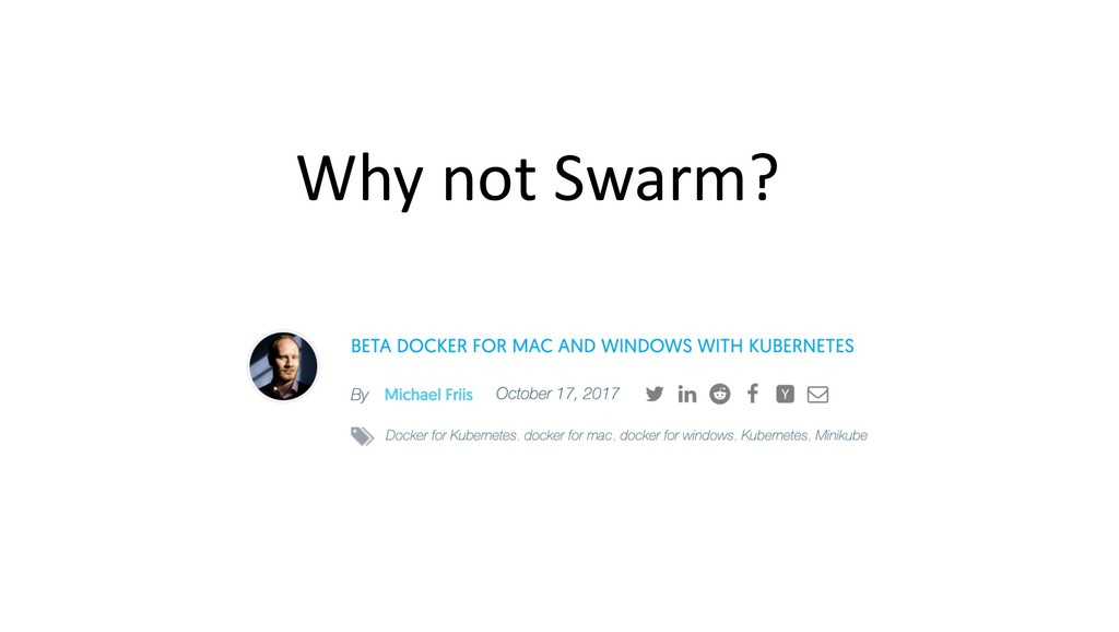 Why not Swarm?