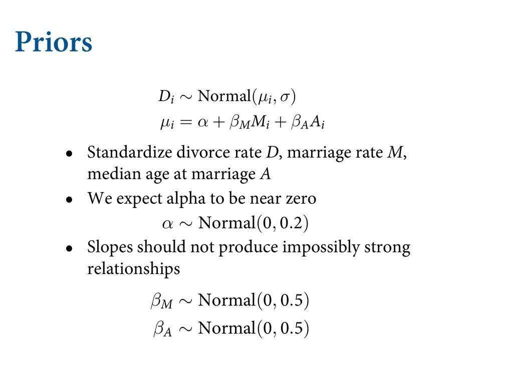 Priors • Standardize divorce rate D, marriage r...