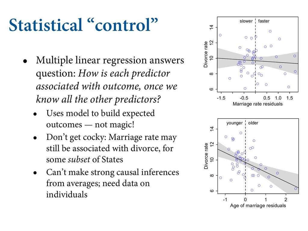 "Statistical ""control"" • Multiple linear regress..."