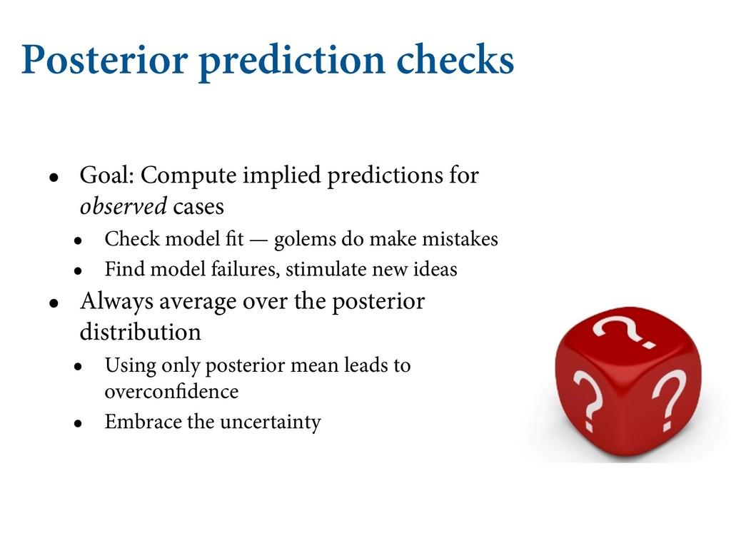 Posterior prediction checks • Goal: Compute imp...