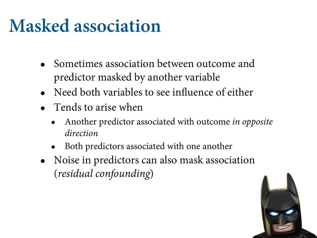Masked association • Sometimes association betw...